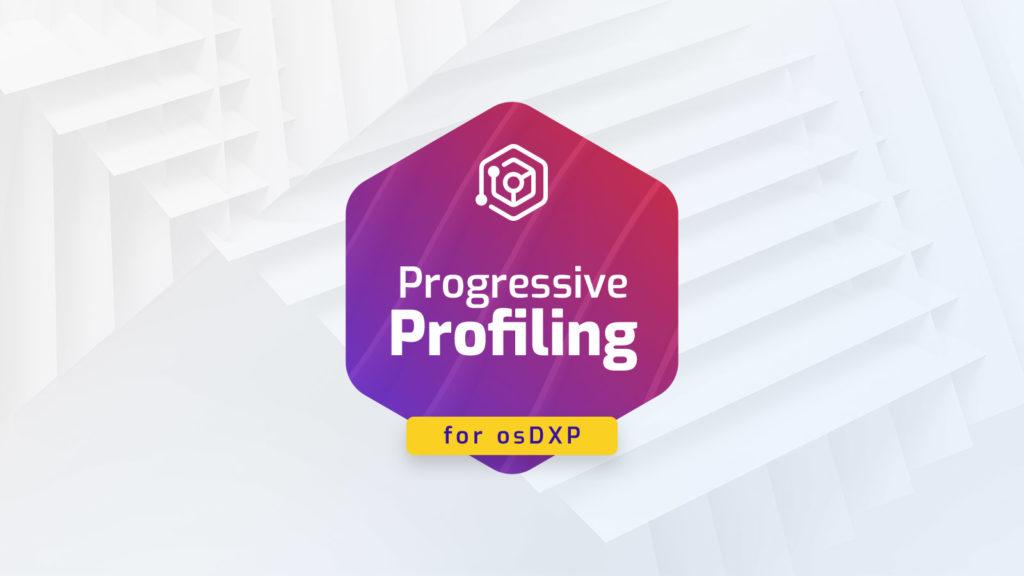 Progressive Profiling for osDXP
