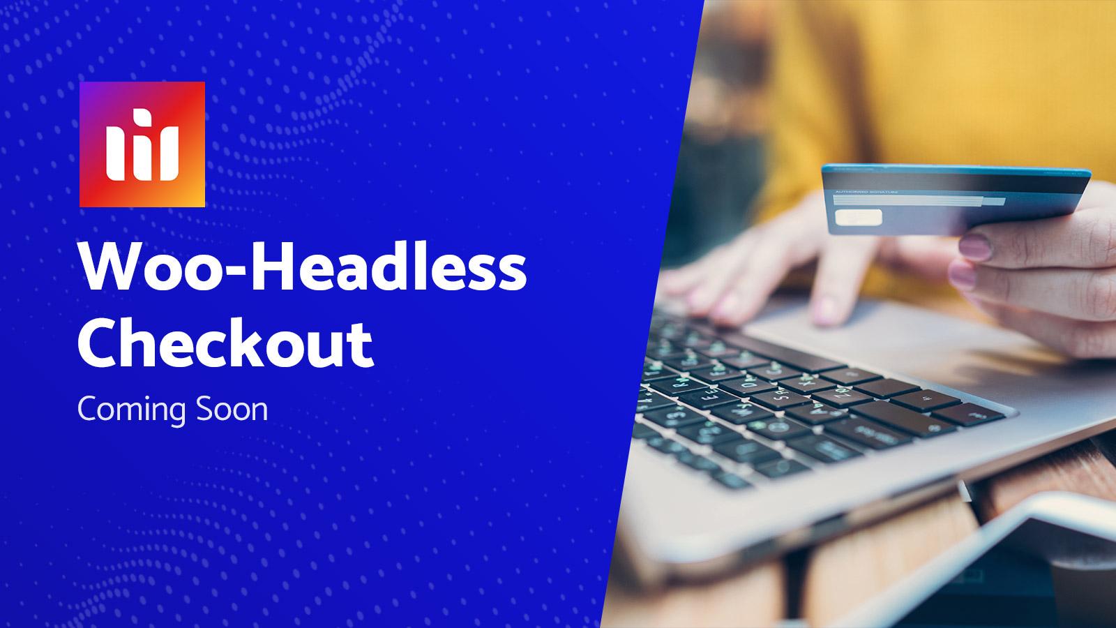 Woo-Headless Checkout
